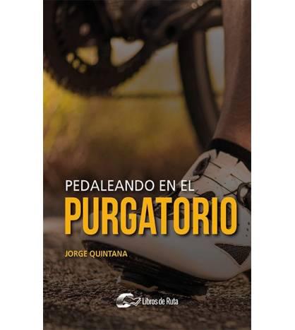 Pedaleando en el purgatorio Nuestros Libros 978-84-121780-8-1 Jorge Quintana Ortí