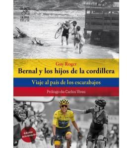 Bernal y los hijos de la cordillera. Viaje al país de los escarabajos Historia / Biografías 978-84-949278-3-6