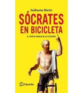 Sócrates en bicicleta. El Tour de Francia de los filósofos Nuestros Libros 978-84-122776-4-7 Guillaume Martin