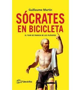 Sócrates en bicicleta. El Tour de Francia de los filósofos Nuestros Libros 978-84-122776-4-7 Guillaume MartinGuillaume Martin
