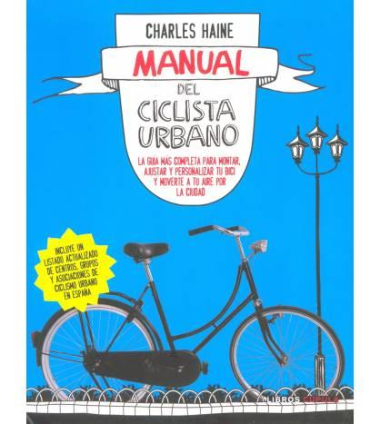 Manual del ciclista urbano Ciclismo urbano 978-84-48069032 Charles Haine
