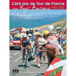 Cent ans de Tour de France en Pays Basque. 1906-2006