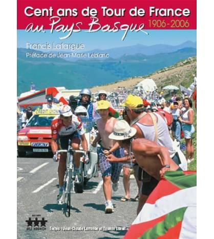 Cent ans de Tour de France en Pays Basque. 1906-2006 Otras lenguas 978-2952312431 Francis Lafargue, Jean-Claude Larronde, Txo...