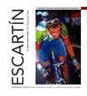Escartín. La vida cuesta arriba Biografías 9788483211700 Miguel Gay-Pobés