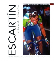 Escartín. La vida cuesta arriba Biografías 9788483211700 Miguel Gay-PobésMiguel Gay-Pobés