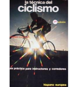 La técnica del ciclismo. Guía práctica para instructores y corredores