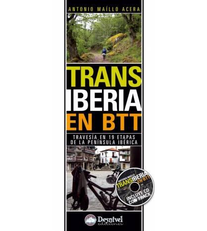 TransIberia en BTT. Travesía en 19 etapas de la península Ibérica Guías / Viajes 978-84-98292190 Antonio Maíllo Antonio Maíllo