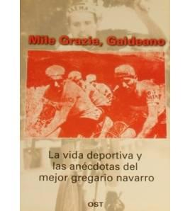 Mile Grazie, Galdeano. La vida deportiva y las anécdotas del mejor gregario navarro