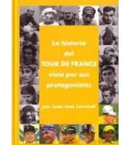 La historia del Tour de France vista por sus protagonistas