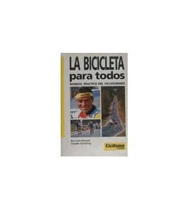 La bicicleta para todos. Manual práctico del cicloturismo