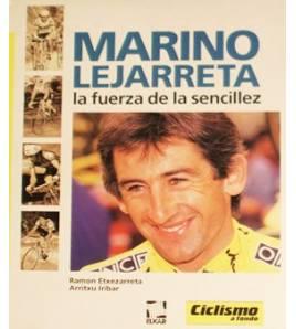 Marino Lejarreta. La fuerza de la sencillez