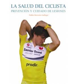 La salud del ciclista: prevención y cuidado de lesiones Salud / Nutrición 978-84-612-5756-0 Pablo Herrero GallegoPablo Herrer...
