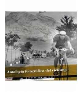 Antología fotográfica del ciclismo. 500 imágenes con historia