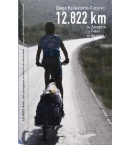 12.822 km. De España a China en bicicleta Guías / Viajes 9788461496303 Diego Ballesteros