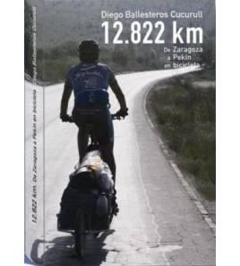 12.822 km. De España a China en bicicleta Guías / Viajes 9788461496303 Diego BallesterosDiego Ballesteros