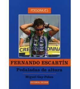 Fernando Escartín. Pedaladas de altura Biografías 978-84-95487-74-2 Miguel Gay-Pobés