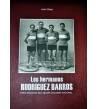 Los hermanos Rodríguez Barros, 30 años del mejor ciclismo español Biografías 978-84-8457-333-3 Juan Osés