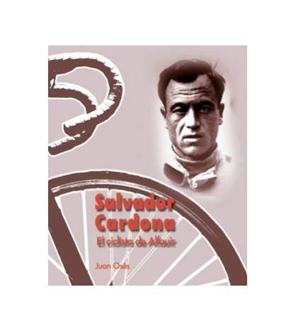Salvador Cardona, el ciclista de Alfauir Biografías V-045-2011 Juan Osés