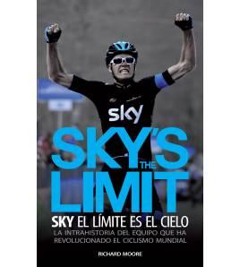 SKY'S THE LIMIT. Sky, el límite es el cielo Nuestros Libros 978-84-941287-0-7 Richard MooreRichard Moore