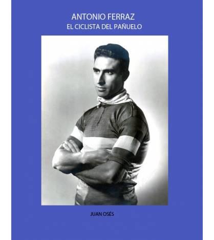 Antonio Ferraz, el ciclista del pañuelo