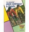 Lo esencial para entrenar a fondo Entrenamiento 84-87812-46-5 Kepa Lizarraga y varios