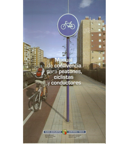 Manual de convivencia para peatones, ciclistas y conductores Guías / Viajes 84-87812-62-7 Josu García