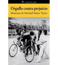Orgullo contra prejuicio: Memorias de Marshall Major Taylor
