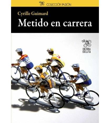 Metido en carrera Biografías 978-84-939948-7-7 Cyrille Guimard, Jean-Emmanuel Ducoin
