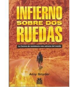 Infierno sobre dos ruedas. La carrera de resistencia más extrema del mundo Guías / Viajes 978-84-9910-188-0 Amy SnyderAmy Snyder
