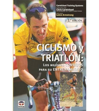 Ciclismo y triatlón: los mejores consejos para su entrenamiento Entrenamiento 9788479024390 Chris Carmichael
