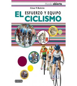 El Ciclismo. Esfuerzo y equipo Entrenamiento / Salud 978-84-241-8721-7 César F. Buitrón