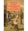 Mallorca, los mallorquines y la Vuelta ciclista a España Historia 978-84-404-9213-5 Bernardo Comas, Mateo Flaquer
