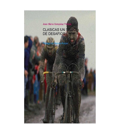 Clásicas, un siglo de desafíos Historia 1 José María González Postigo