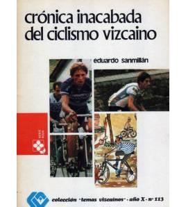 Crónica inacabada del ciclismo vizcaíno Historia CiclismoVizcaino Eduardo Sanmillán TruebaEduardo Sanmillán Trueba