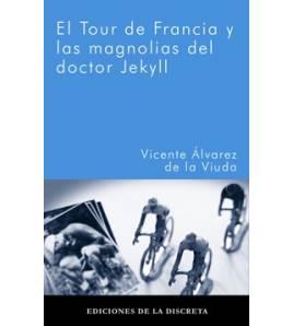 El Tour de Francia y las magnolias del doctor Jekyll