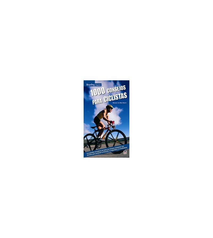 1000 consejos para ciclistas Entrenamiento 978-84-7902-652-3 Ben Hewitt