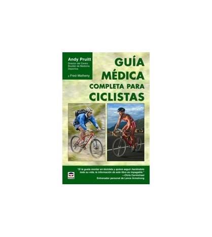 Guía médica completa para ciclistas Salud / Nutrición 978-84-7902-680-6 Andrew L. Pruitt, Fred Matheny