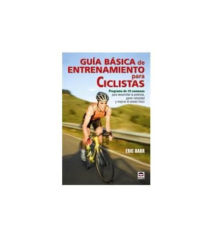 Guía básica de entrenamiento para ciclistas Entrenamiento 978-84-7902-714-8 Eric Harr
