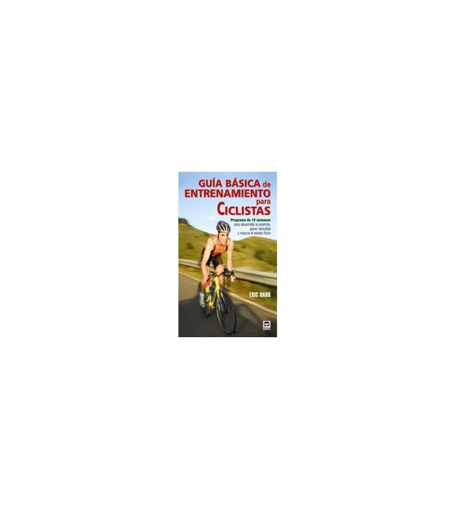 Guía básica de entrenamiento para ciclistas Entrenamiento  978-84-7902-714-8  Eric HarrEric Harr