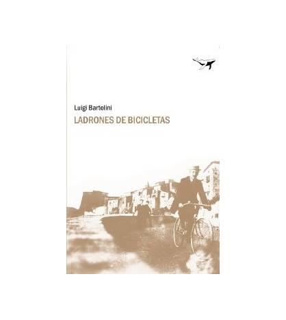 Ladrones de bicicletas Novelas / Ficción 978-84-937413-0-3 Luigi Bartolini