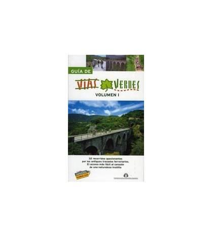 Guía de Vías Verdes. Volumen I