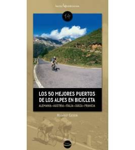 Los 50 mejores puertos de los Alpes en bicicleta. Alemania, Austria, Italia, Suiza, Francia