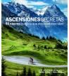 Ascensiones secretas. 50 nuevos puertos que deberías descubrir Guías / Viajes 978-84-15888-10-9 Daniel Friebe, Pete Goding