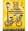 50 ideas para viajar y desplazarte de forma más ecológica