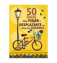50 ideas para viajar y desplazarte de forma más ecológica Crónicas / Ensayo 978-84-8076-817-7 Siâm BerrySiâm Berry