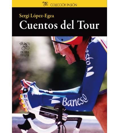 Cuentos del Tour Crónicas / Ensayo 978-84-941898-4-5 Sergi López-Egea