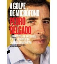 A golpe de micrófono Crónicas / Ensayo 978-84-942167-2-5 Pedro Delgado, José Miguel OrtegaPedro Delgado, José Miguel Ortega