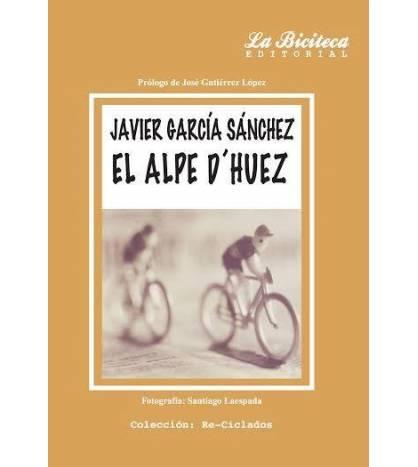 El Alpe d'Huez Novelas / Ficción 978-84-942254-1-3 Javier Garcia Sánchez