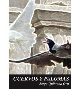 Cuervos y palomas Biografía/narrativa 978-84-941287-4-5 Jorge Quintana Ortí