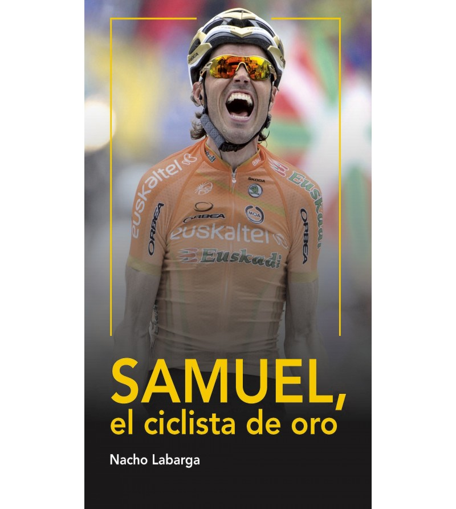 Samuel, el ciclista de oro Nuestros Libros 978-84-941287-5-2 Nacho Labarga